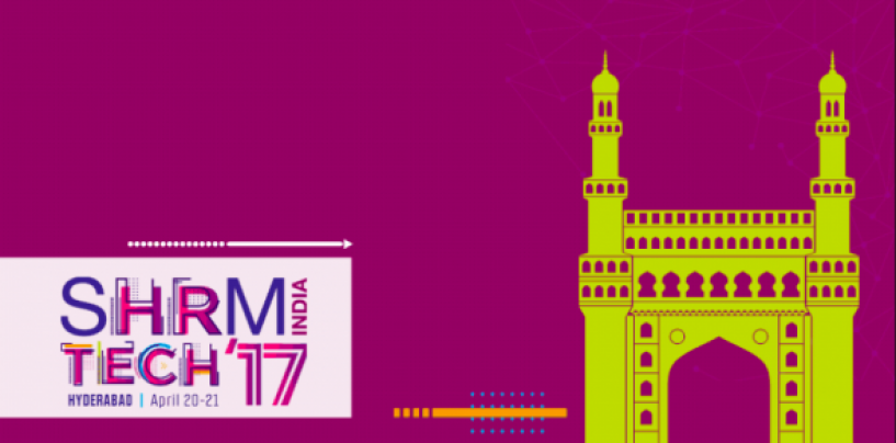 Asia's biggest HR Tech conference SHRM Tech 2017 to take place in Hyderabad this month