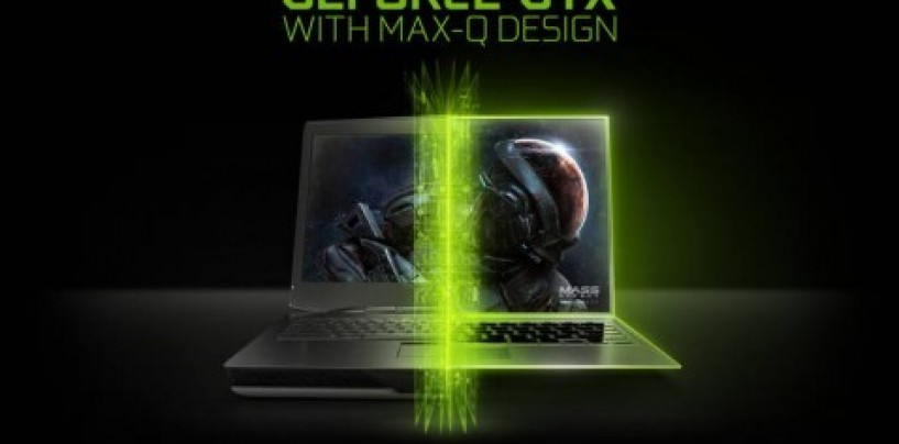 NVIDIA introduces GeForce GTX with Max-Q Design at Computex
