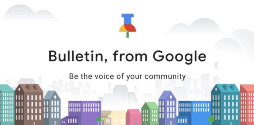 Google unveils Bulletin, a crowdsourced, hyperlocal news app