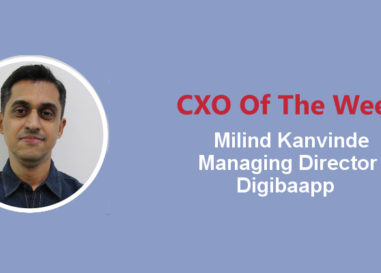 CXO Of The Week: Milind Kanvinde, Managing Director, Digibaapp