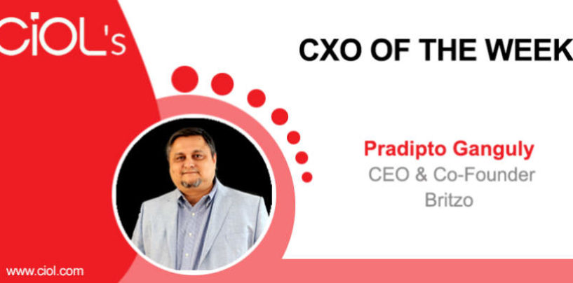 CXO Of The Week: Pradipto Ganguly, CEO, Britzo