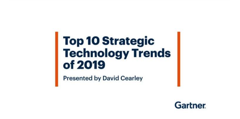 Gartner Identifies the Top 10 Strategic Technology Trends for 2019