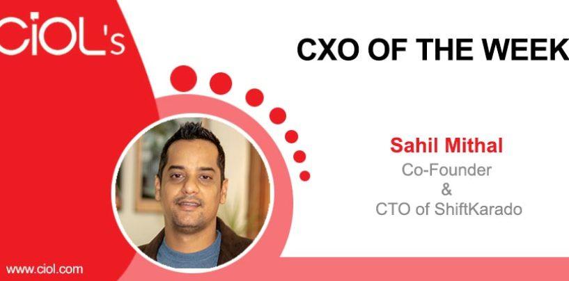 CxO Of The Week: Sahil Mithal, Co-Founder & CTO, ShiftKarado
