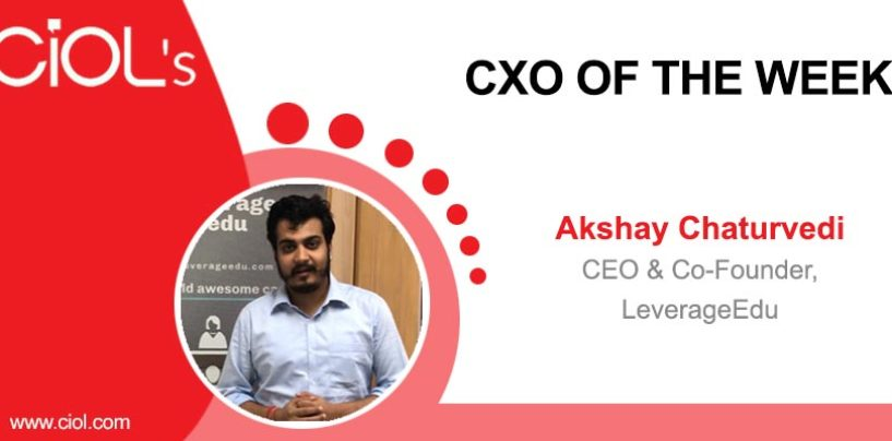 CxO of the Week: Akshay Chaturvedi, CEO & Co-Founder, LeverageEdu