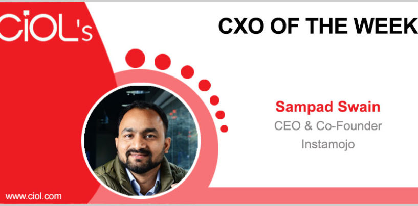 CXO Of The Week: Sampad Swain, CEO & Co-founder, Instamojo