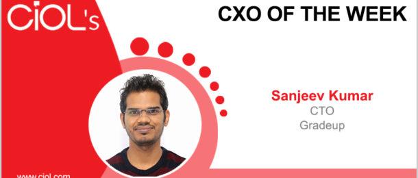 CXO of the Week: Sanjeev Kumar, CTO, Gradeup