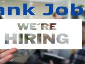 Bank Jobs 2019: Apply for Current Bank Job Vacancies Online