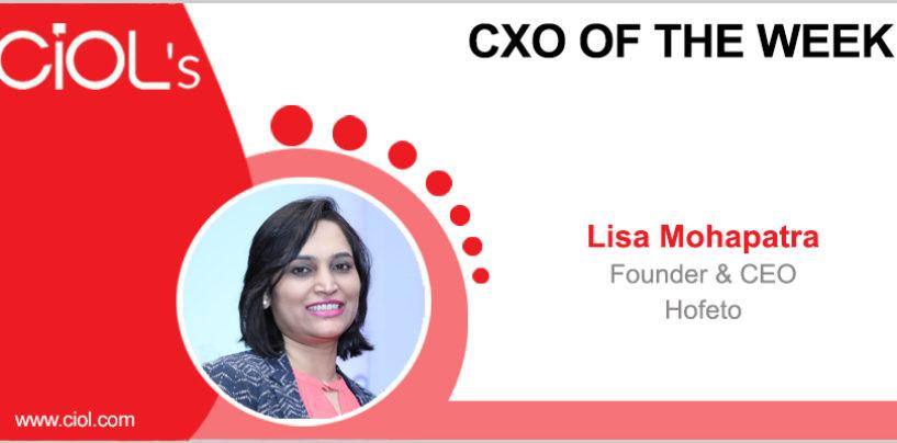 CxO of the Week: Lisa Mohapatra, Founder & CEO, Hofeto