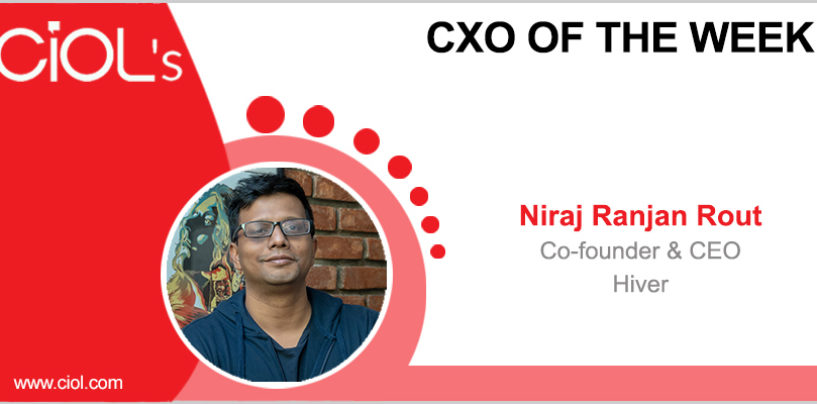 CxO of the Week: Niraj Ranjan Rout, Co-founder & CEO, Hiver