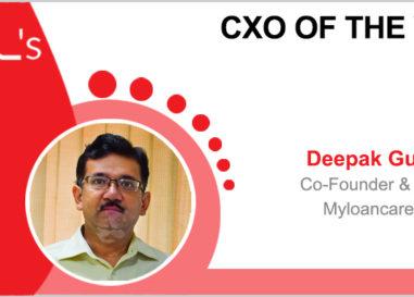 CxO of the Week: Deepak Gupta, CO-Founder & COO, Myloancare