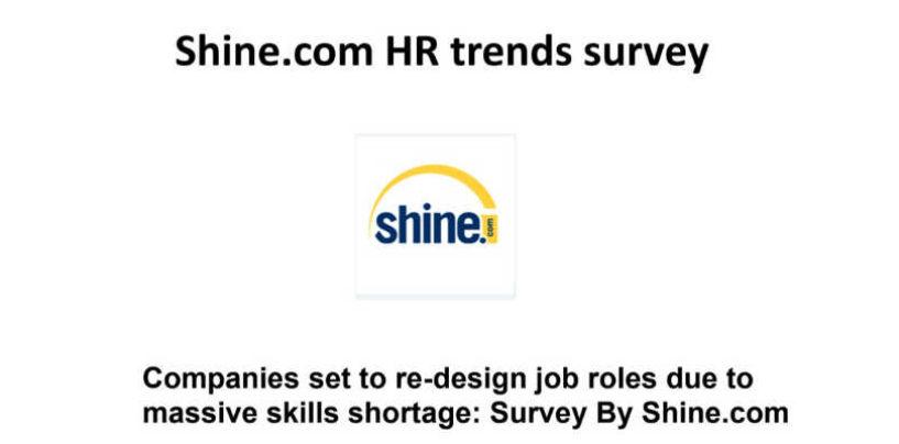 Companies set to re-design job roles due to massive skills shortage: Shine.com HR trends survey