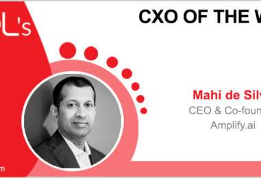 CxO of the Week: Mahi de Silva, CEO and co-founder, Amplify.ai