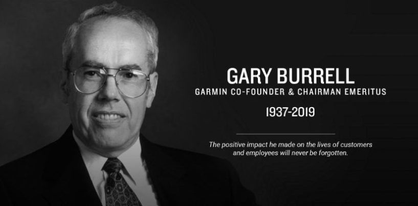 Gary Burrell, Co-founder and Chairman, Garmin passed away