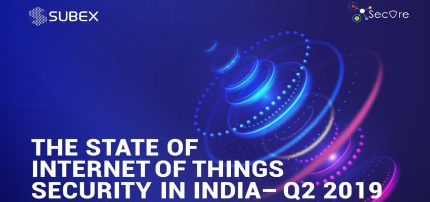 Subex releases the State of IoT Security Report India for Q2