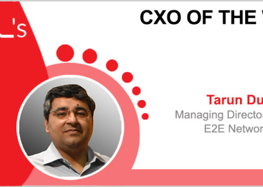 CxO of the Week: Tarun Dua, Managing Director and CEO, E2E Networks