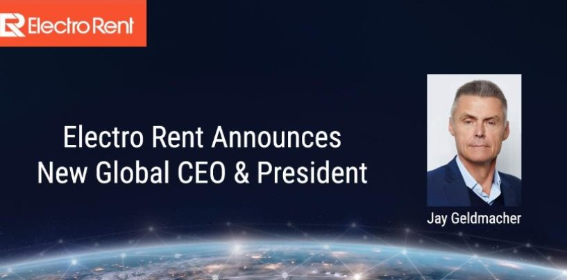 Electro Rent announces appointment of new global CEO & president, Jay Geldmacher