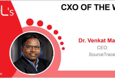 CxO of the Week: Dr. Venkat Maroju, CEO, SourceTrace