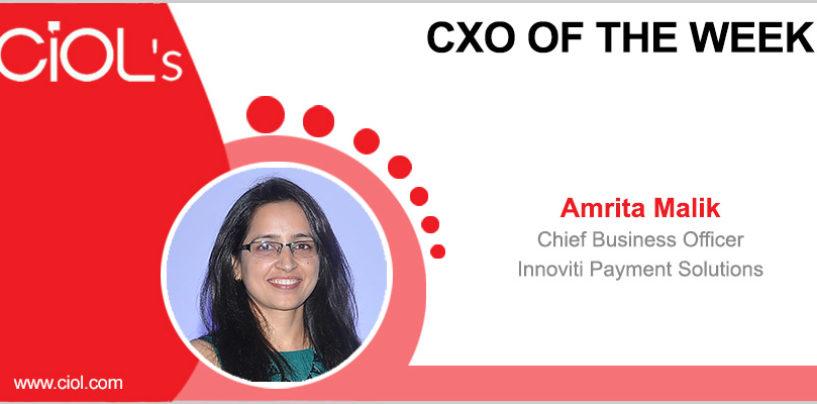 CxO of the Week: Amrita Malik, Chief Business Officer, Innoviti Payment Solutions
