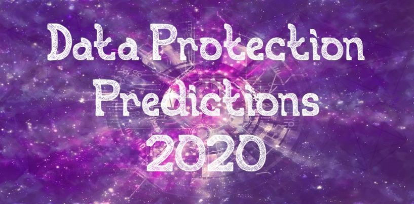 Top Three Data Protection Predictions to Watch In 2020