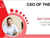 CxO of the Week: Zach Schleien, Co-founder of Filter Off