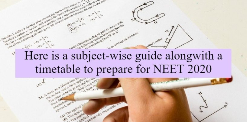 NEET 2020 prep guide: Here is a subject-wise guide alongwith a timetable