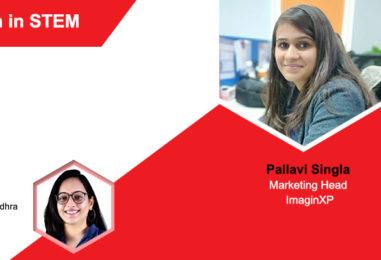 [Women in STEM] Pallavi Singla, Marketing Head, ImaginXP